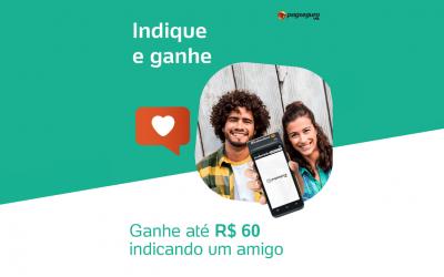 Indique E Ganhe: últimos Dias Para Ganhar R$ 60 No PagBank